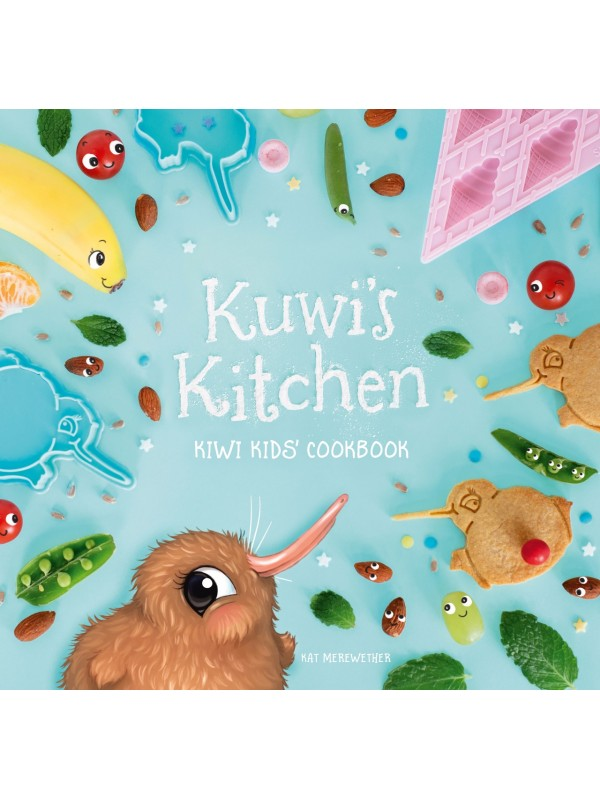 Kuwi's Kitchen - Kiwi Kids Cookbook