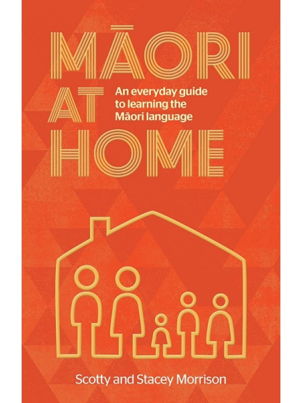 Maori At Home - Scotty & Stacey Morrison